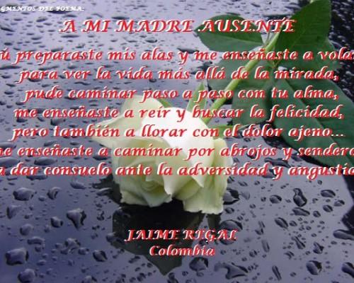 Poema A Mi Madre Ausente Por Jaime Reyesjaime Regal